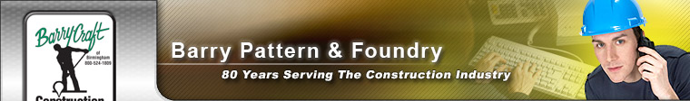 Barry Pattern & Foundry - One Source For All Types Of Construction Castings